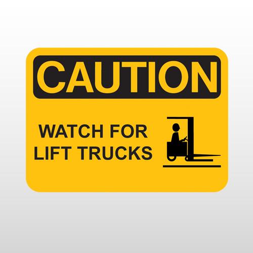 OSHA Caution Watch For Lift Trucks