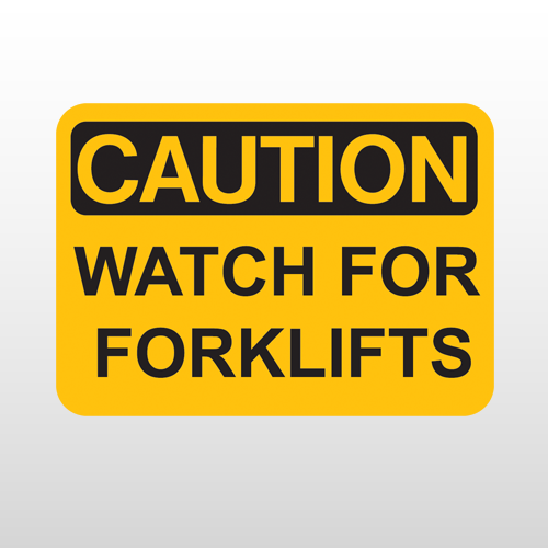 OSHA Caution Watch For Forklifts
