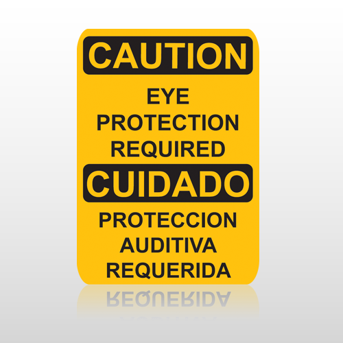 OSHA Caution Eye Protection Required Cuidado Proteccion Auditiva Requerida