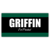 Griffin For President Sign - Magnetic Sign