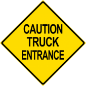 Caution Truck Entrance