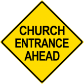 Church Entrance Ahead