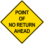 Point Of No Return Ahead