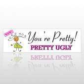 You're Pretty 238 Bumper Sticker