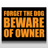 Beware Of Owner Sign Panel