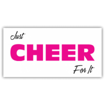Just Cheer For It