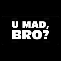 U Mad Bro License Plate