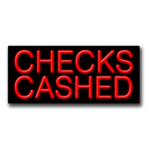 "CHECKS CASHED 13""H x 32""W Neon Sign"