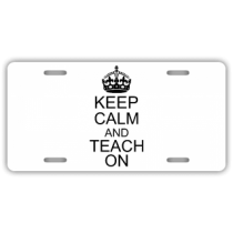 Keep Calm And Teach On License Plate