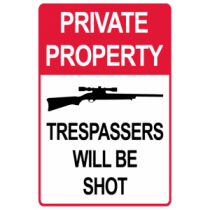 Private Property Trespassers Will Be Shot