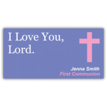 I Love You Lord, First Communion Vinyl Banner