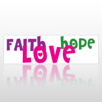 Faith Hope Love 213 Bumper Sticker
