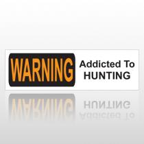Hunt Addict 134 Bumper Sticker