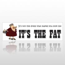 It's The Fat 232 Bumper Sticker