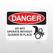 OSHA Danger Do Not Operate Without Guards In Place