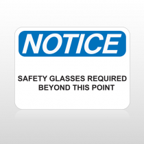 OSHA Notice Safety Glasses Required Beyond This Point