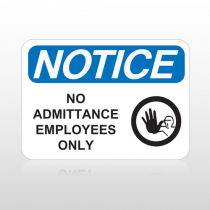 OSHA Notice No Admittance Employees Only