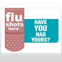 Flu Shot 21 Custom Sign