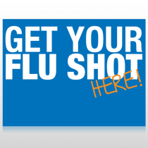 Flu Shot 22 Custom Sign