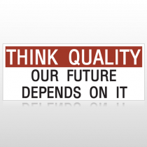 Think Quality Our Future Depends On It Custom Banner