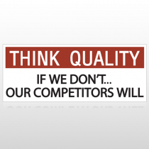 Think Quality Our Competitors Will Custom Banner