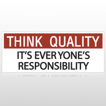 Think Quality Everyone's Responsibility Custom Banner